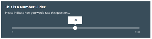 Image shows the finished view of a Number Slider Box with values of 0 to 100, the slider is positioned at 50. The Image text reads: This is a Number Slider. Please indicate how you would rate this question.